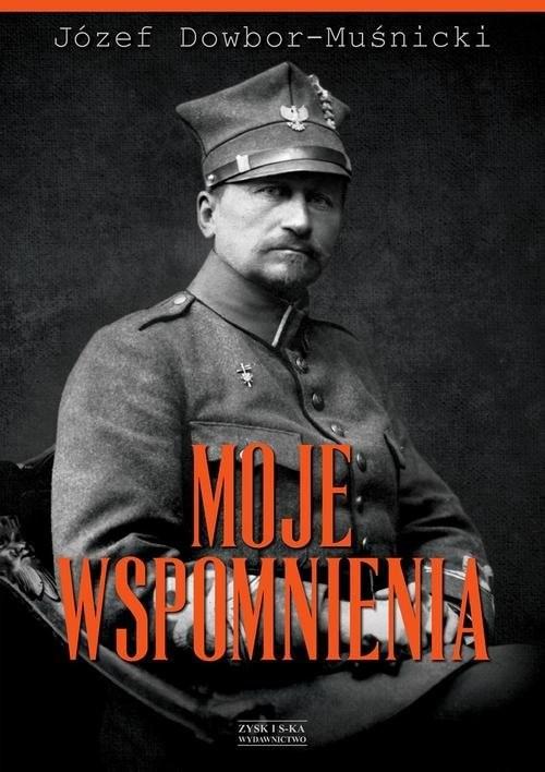 okładka Moje wspomnienia, Książka | Dowbor-Muśnicki Józef