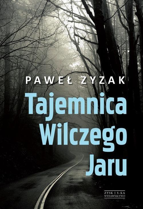 okładka Tajemnica Wilczego Jaru, Książka | Zyzak Paweł