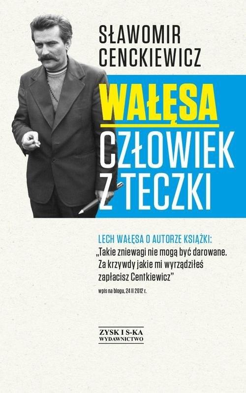 okładka Wałęsa. Człowiek z teczki, Książka | Cenckiewicz Sławomir