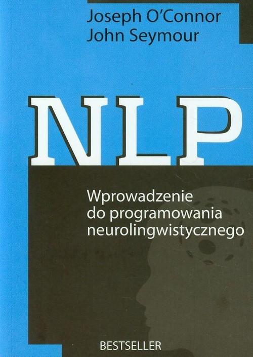 okładka NLP. Wprowadzenie do programowania neurolingwistycznegoksiążka |  | Joseph OConnor, John Seymour