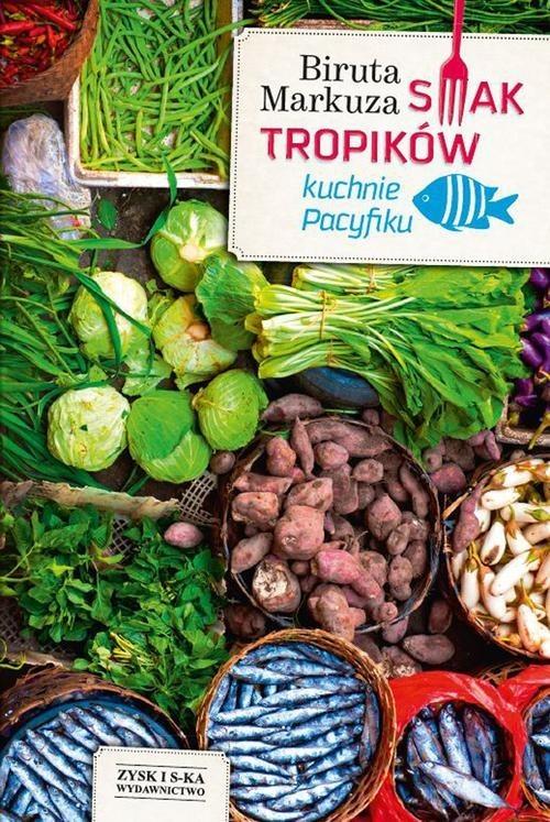 okładka Smak tropików. Kuchnie Pacyfiku, Książka | Markuza Biruta