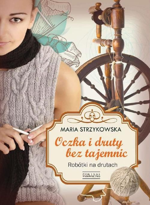 okładka Oczka i druty bez tajemnic, Książka   Strzykowska Maria