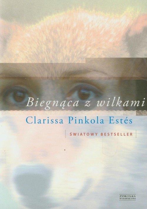 okładka Biegnąca z wilkamiksiążka      Clarissa Pinkola Estes