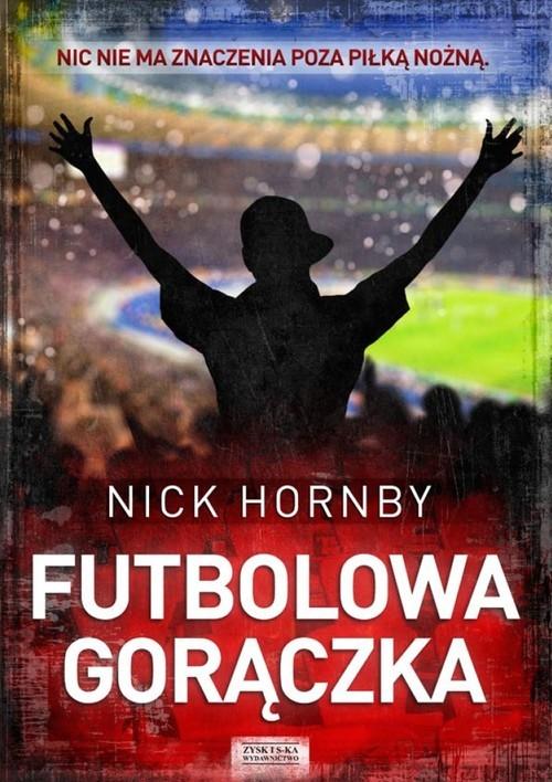 okładka Futbolowa gorączka, Książka | Hornby Nick