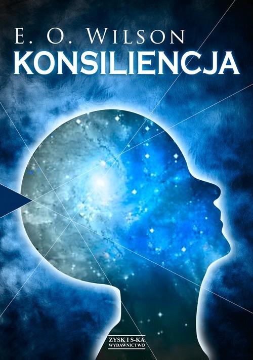 okładka Konsiliencja. Jedność wiedzy, Książka | Edward O. Wilson