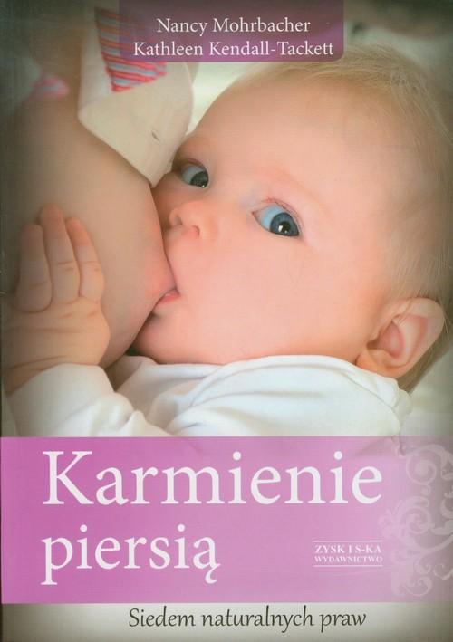 okładka Karmienie piersią. Siedem naturalnych praw, Książka | Nancy Mohrbacher, Kathleen Kendall-Tackett