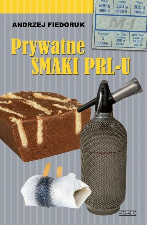okładka Prywatne smaki PRL-u, Książka | Fiedoruk Andrzej