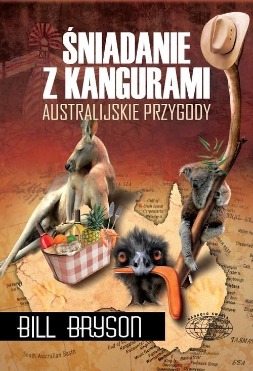 okładka Śniadanie z kangurami. Australijskie przygody, Książka | Bryson Bill
