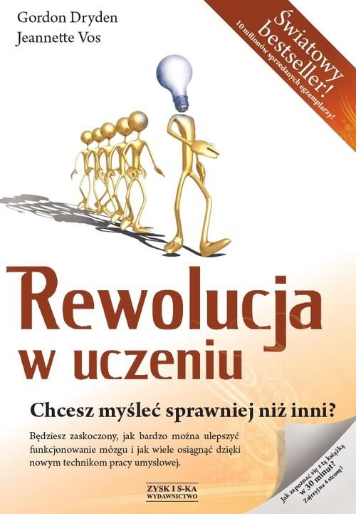 okładka Rewolucja w uczeniu. Chcesz myśleć sprawniej niż inni?, Książka | Gordon Dryden, Jeanette Vos