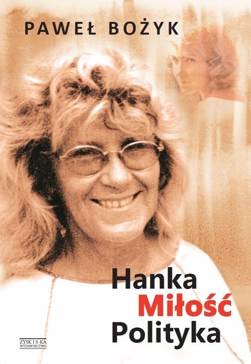 okładka Hanka miłość polityka, Książka | Bożyk Paweł