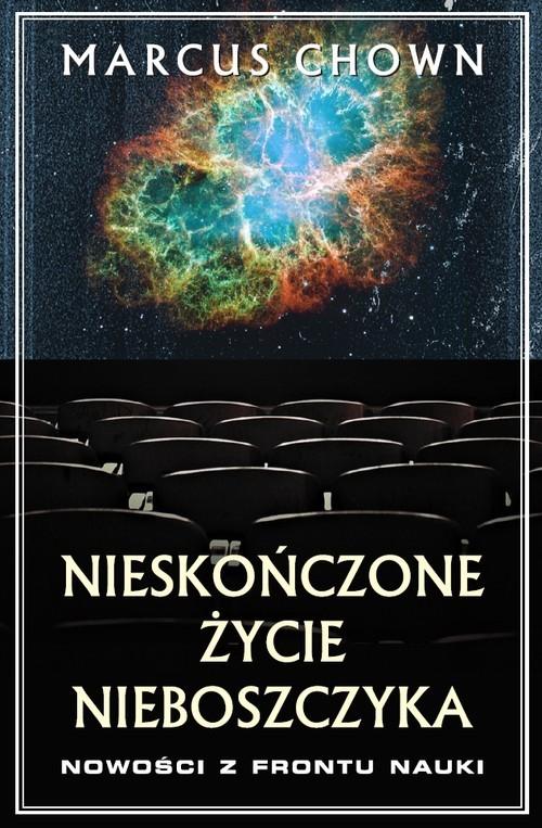okładka Nieskończone życie nieboszczyka. Nowości z frontu nauki, Książka | Chown Marcus