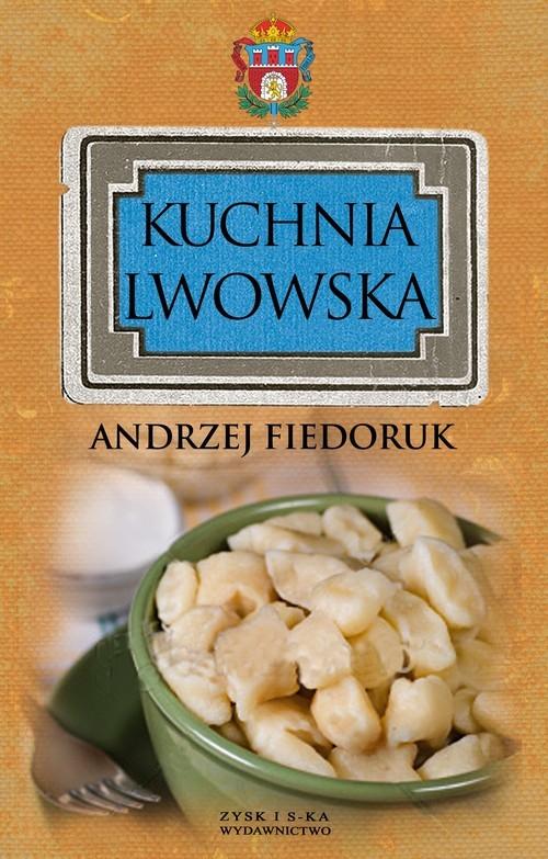 okładka Kuchnia lwowska, Książka | Fiedoruk Andrzej