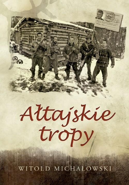 okładka Ałtajskie tropy, Książka | Witold Michałowski
