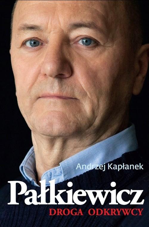 okładka Pałkiewicz. Droga odkrywcy, Książka | Kapłanek Andrzej