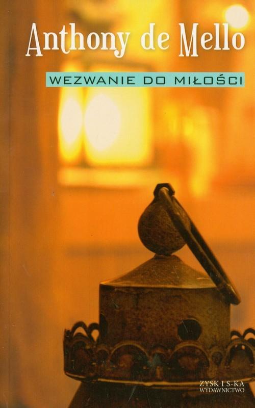 okładka Wezwanie do miłości, Książka   Mello Anthony