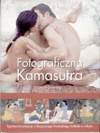okładka Fotograficzna kamasutra. Egzotyczne pozycje z klasycznego hinduskiego traktatu o miłości, Książka | Sonntag Linda
