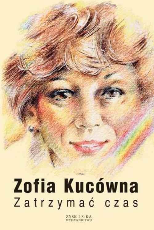 okładka Zatrzymać czasksiążka |  | Kucówna Zofia