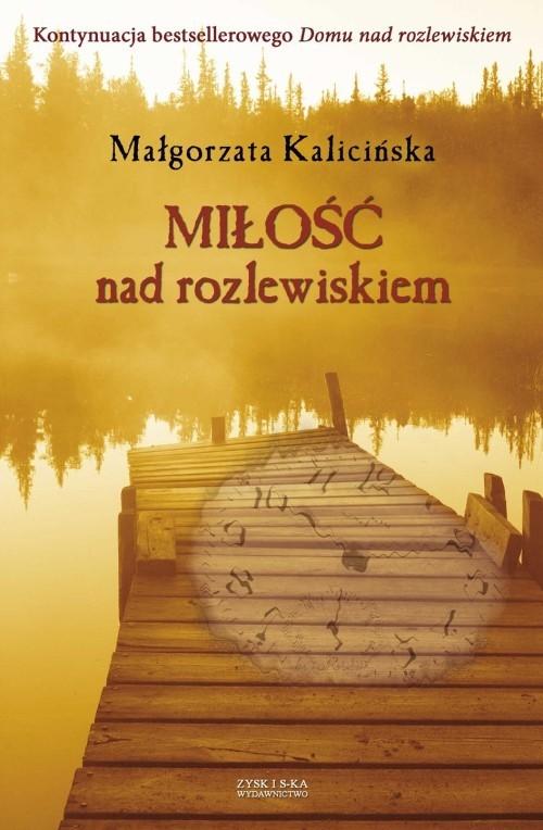 okładka Miłość nad rozlewiskiemksiążka |  | Kalicińska Małgorzata