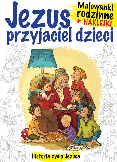 okładka Malowanki rodzinne +naklejki Jezus przyjaciel dzieci, Książka |
