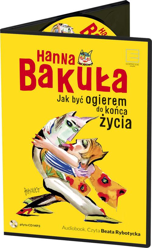 okładka Jak być ogierem do końca życia?, Książka | Hanna Bakuła, Beata Rybotycka