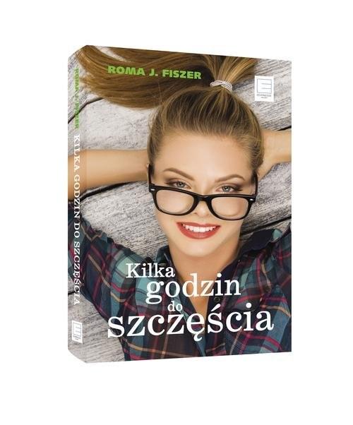 okładka Kilka godzin do szczęścia, Książka | Roma J. Fiszer