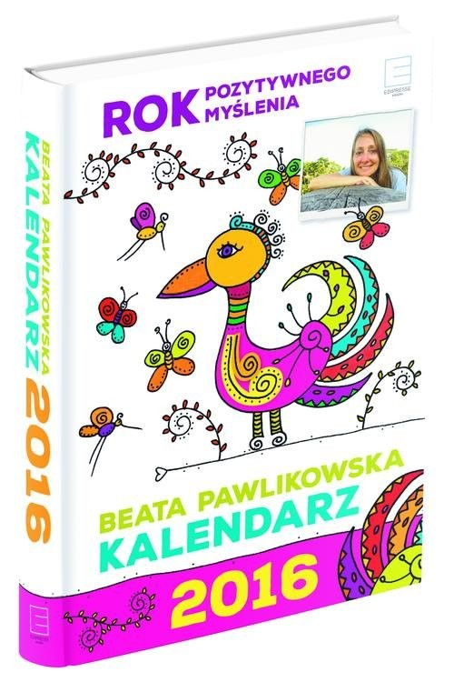 okładka Kalendarz 2016. Rok pozytywnego myślenia, Książka   Beata Pawlikowska
