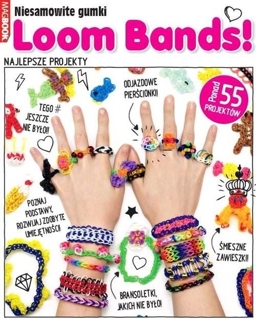 okładka Niesamowite gumki Loom Bands. Najlepsze projekty, Książka |