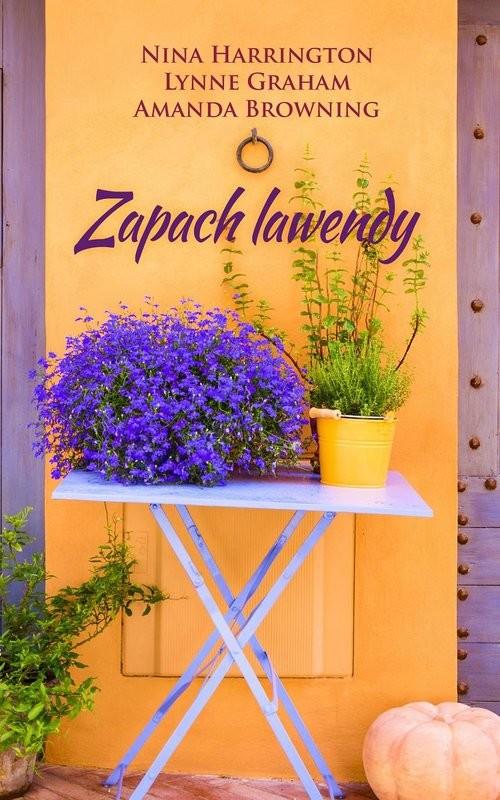 okładka Zapach lawendy, Książka | Nina Harrington, Lynne Graham, Amand Browning