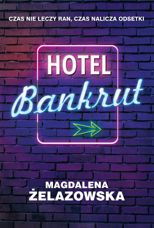 okładka Hotel Bankrut, Książka | Magdalena Żelazowska