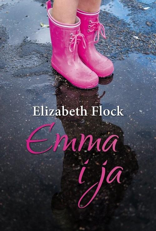 okładka Emma i ja, Książka | Elizabeth Flock