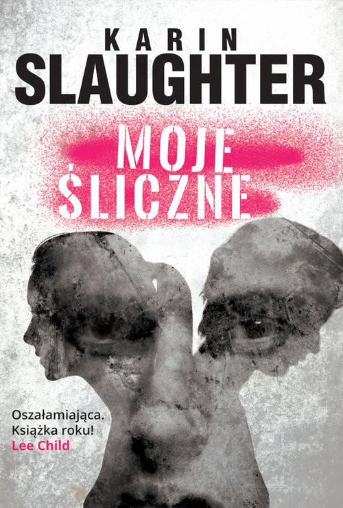 okładka Moje śliczne, Książka | Slaughter Karin