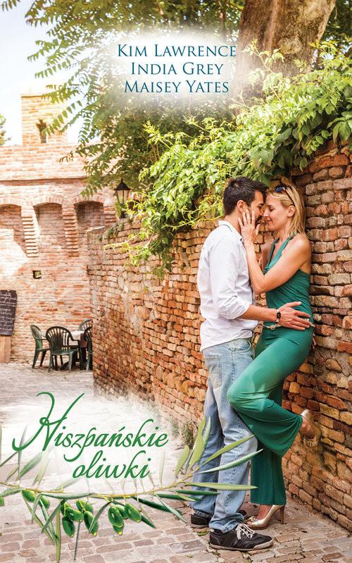 okładka Hiszpańskie oliwki, Książka | Kim Lawrence, India Grey, Maisey Yates
