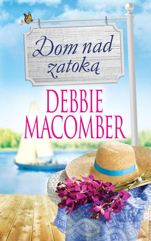 okładka Dom nad zatoką, Książka | Debbie Macomber