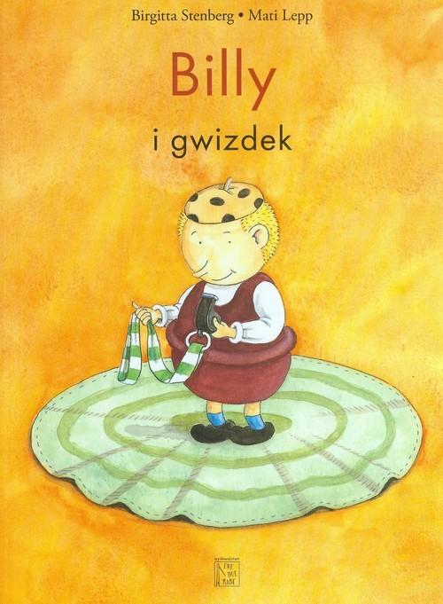 okładka Billy i gwizdek, Książka   Birgitta Stenberg, Mati Lepp