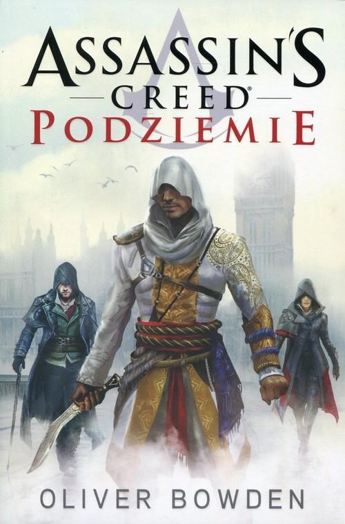 okładka Assassin's Creed. Podziemieksiążka |  | Bowden Oliver