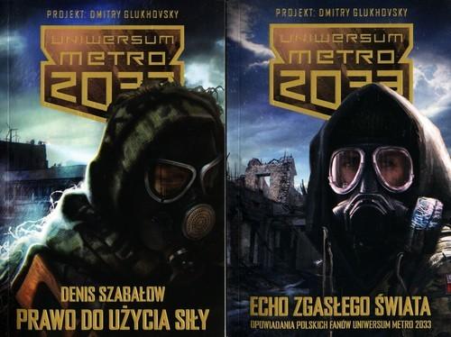 okładka Metro 2033. Prawo do użycia siły / Metro 2033. Echo zgasłego świata. Pakiet, Książka | Denis Szabałow