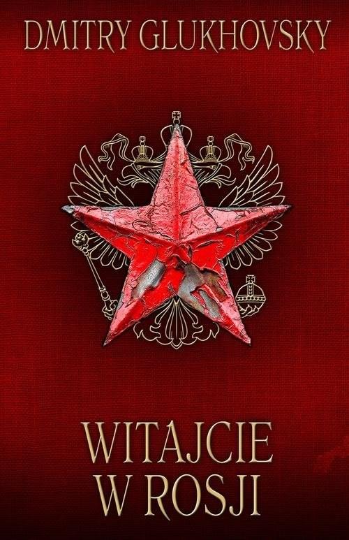 okładka Witajcie w Rosji, Książka | Dmitry Glukhovsky