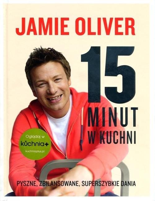 okładka 15 minut w kuchniksiążka      Oliver Jamie