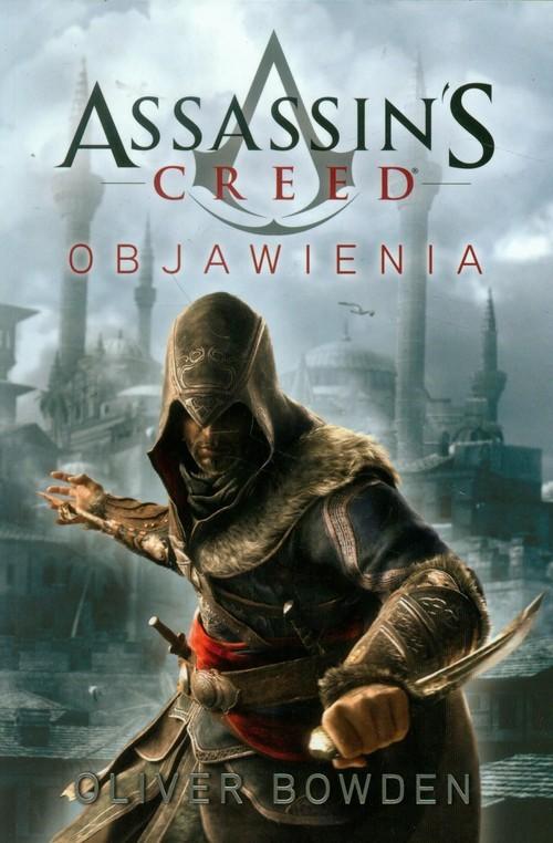 okładka Assassin's Creed. Objawienia, Książka   Bowden Oliver