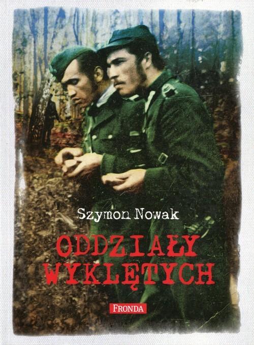 okładka Oddziały Wyklętych, Książka | Nowak Szymon