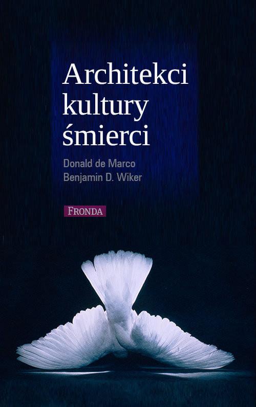 okładka Architekci kultury śmierci, Książka | Donald Marco, Benjamin Wiker