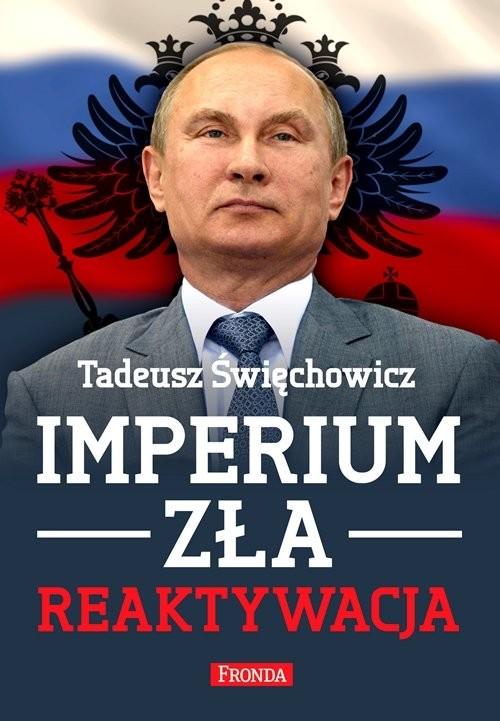 okładka Imperium zła. Reaktywacja, Książka | Tadeusz Święchowicz