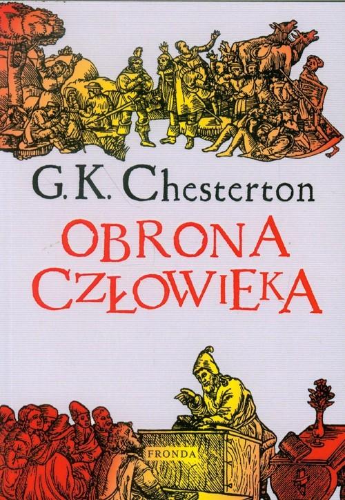 okładka Obrona człowieka. Wybór publicystyki 1909-1920książka |  | Gilbert K. Chesterton