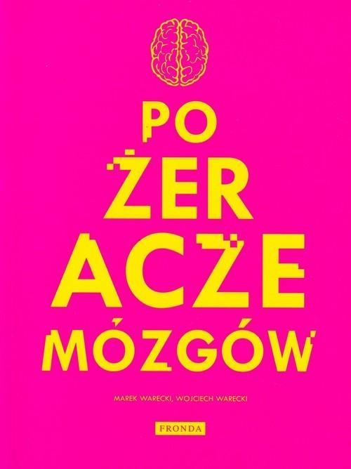 okładka Pożeracze mózgów, Książka | Wojciech Warecki, Marek Warecki