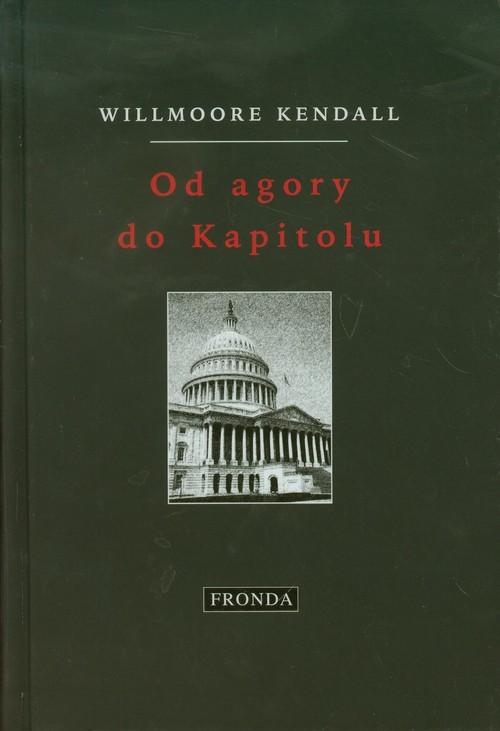 okładka Od agory do Kapitolu, Książka   Kendall Willmoore