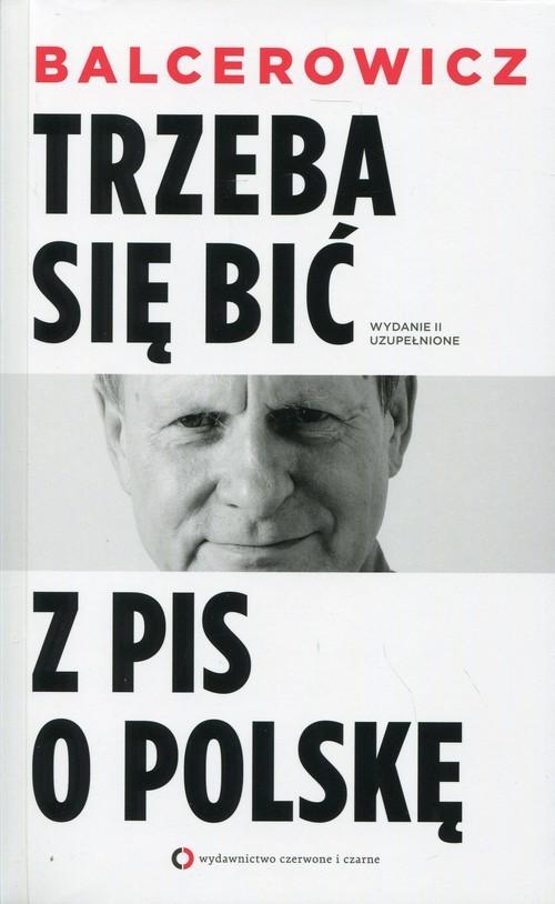 okładka Trzeba się bić z PIS o Polskęksiążka      Leszek Balcerowicz