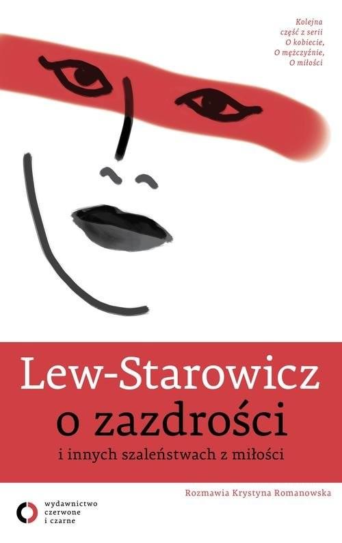 okładka O zazdrości i innych szaleństwach z miłości, Książka | Lew-Starowicz Zbigniew