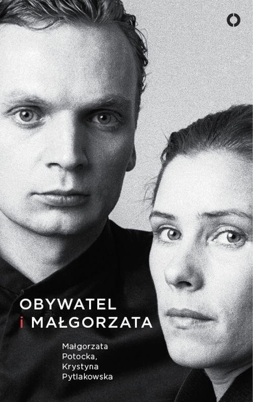 okładka Obywatel i Małgorzata, Książka | Małgorzata Pytlakowska Krystyna Potocka