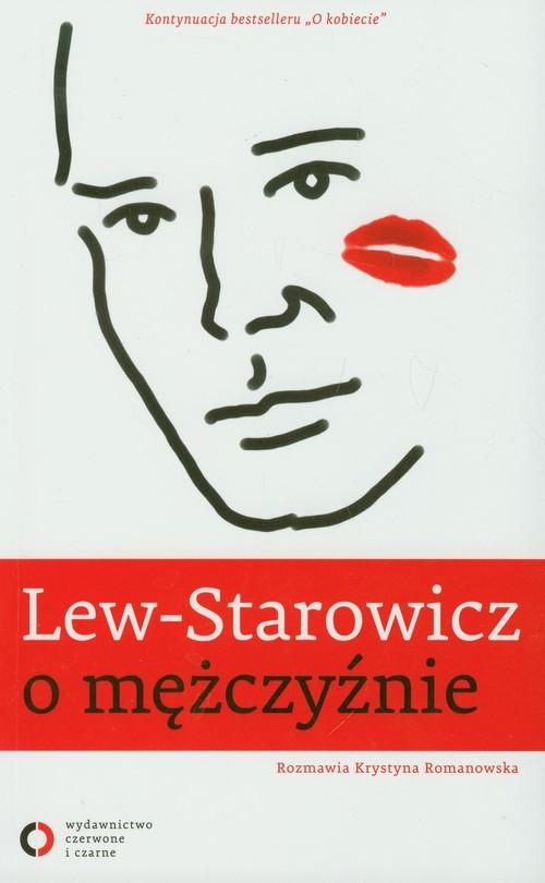 okładka Lew-Starowicz o mężczyźnie. Rozmawia Krystyna Romanowskaksiążka      Zbigniew Lew-Starowicz, Krystyna Romanowska