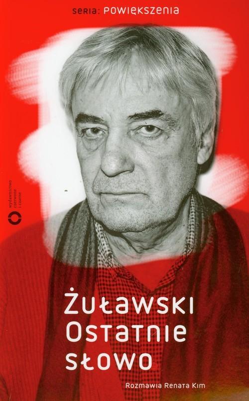 okładka Żuławski. Ostatnie słowo, Książka   Renata Kim, Andrzej Żuławski